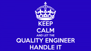 keep-calm-and-let-the-quality-engineer-handle-it-1